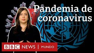 Qué significa que el coronavirus sea una pandemia | BBC Mundo