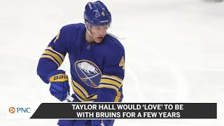 Taylor Hall Would 'Love' To Be With Bruins For A Few Years