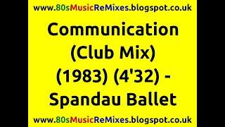 Communication (Club Mix) - Spandau Ballet | 80s Dance Music | 80s Club Music | 80s Club Mixes