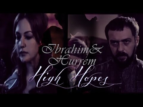 İbrahim + Hürrem • High Hopes [Read the story!]