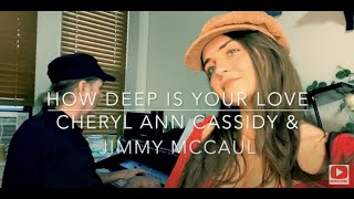 How Deep Is Your Love by The Bee Gees|Cover by Cheryl Ann Cassidy