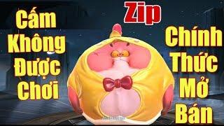 [Gcaothu] Zip chính thức mở bán trở lại - Bị cấm không thể chơi trong rank