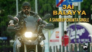 JAI BALAYYA A Sandeep Chowta Single || #PaisaVasool Promotional song
