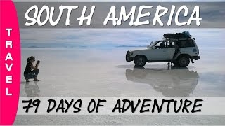 South America - 79 days of adventure