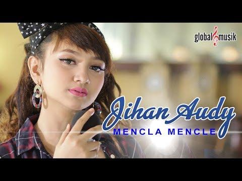 Jihan Audy - Mencla Mencle (Official Lyric Video)