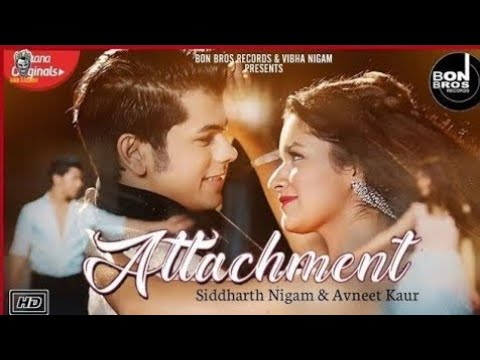 Attachment Full song |Kadi eh tere naal attachment| Sidharth