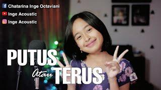 Download PUTUS ATAU TERUS ~ JUDIKA (LIRIK) Cover akustik putus atau terus