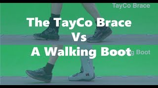 TayCo Brace Vs Walking Boot