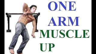 ONE ARM MUSCLE UP,  ESISTE ?