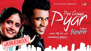 Miss Pooja   Harman Sidhu   Pai Gaya Pyar   Juke Box   Goyal Music   Punjabi Songs