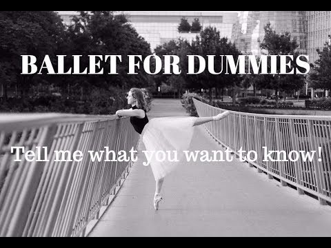 So What do You Want to Know About Ballet? #BalletForDummies - TwinTalksBallet