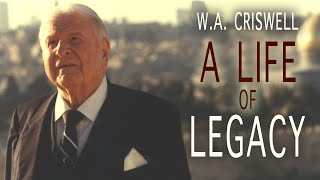 W. A. Criswell: A Life of Legacy
