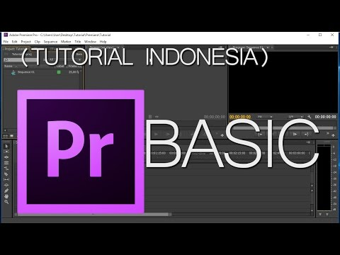 Tutorial Adobe Premiere Pro CS6 Basic Part 1 (Indonesia)