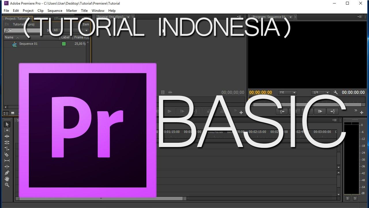 Tutorial Adobe Premiere Pro CS6 Basic Part 1 (Indonesia)