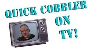 Quick Cobbler On Tv
