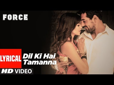 Dil Ki Hai Tamanna Lyrical Video | Force | John Abraham, Genelia D'Souza