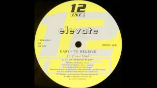 Elevate - Easy to Believe (Club Version) (1993)