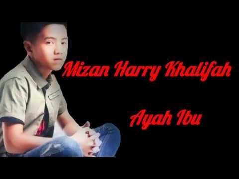 Mizan Harry Khalifah - Ayah Ibu(LIRIK)