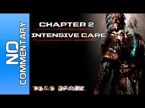 "Dead Space - Chapter 2 ""Intensive Care"" Walkthrough / Playthrough PC PS3 XBOX"