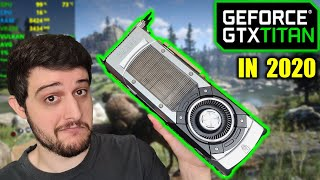 GTX TITAN   Nvidia's 2013 Beast in 2020!