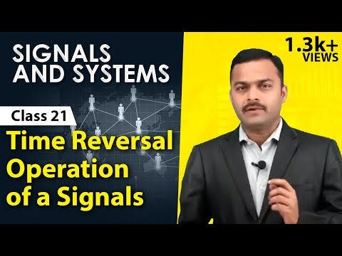 Time Reversal Operation of a Signal - Representation of Signals - Signals and Systems