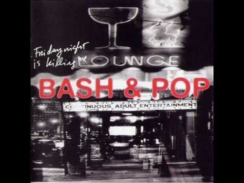 Bash & Pop - Friday Night (Is Killing Me)