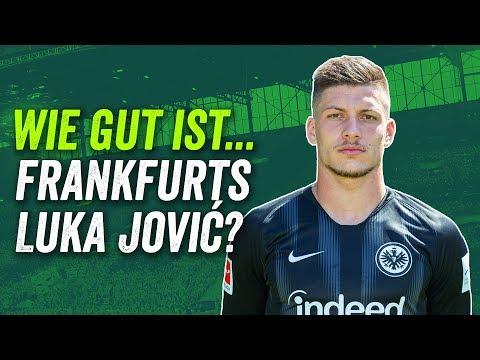 Luka Jovic: Topscorer der Bundesliga - viel zu gut für Eintracht Frankfurt? Scouting Report