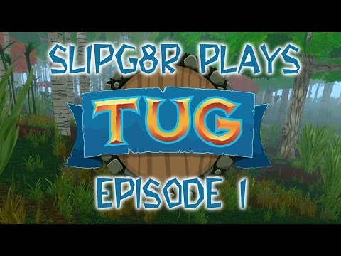 TUG GAMEPLAY  IT'S A THING!!! E1