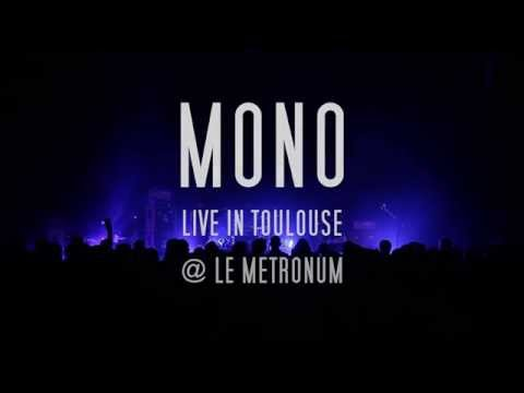 MONO // LIVE in Toulouse // FULL SET HD