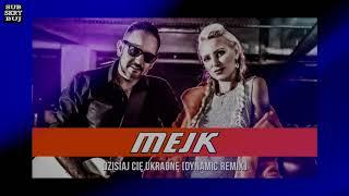 Mejk - Dzisiaj Cię Ukradnę (Dynamic Remix)