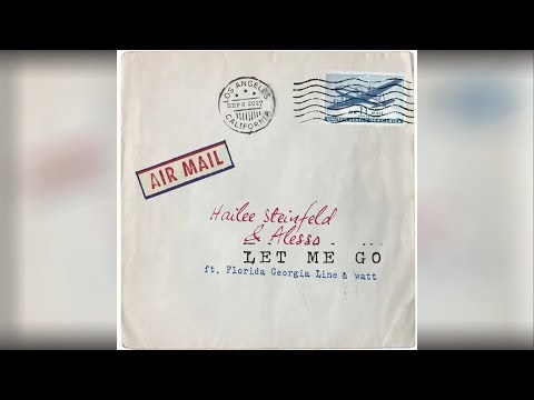 Hailee Steinfeld & Alesso - Let Me Go feat. Florida Georgia Line & Watt | OUT September 8th