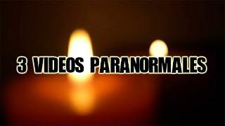 3 VIDEOS PARANORMALES (y recientes)