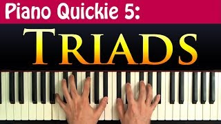Piano Quickie 5: Constructing Triads - Major, Minor, Augmented And Diminished Chords