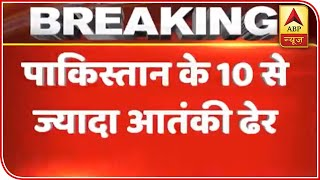 Over 10 Pakistani Terrorists Killed By Indian Army   ABP News