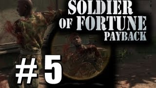 Soldier of Fortune Payback Pt 5