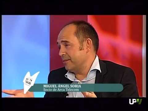Es Tu Turno: Miguel Ángel Soria, socio de Arca Telecom[2014-05-19 ]-UPV