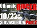 Ultimate Ruger 10/22 Bugout Build Part 2
