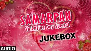 Samarpan Oriya Love Songs | Audio Jukebox | Valentine Day Special