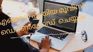 How to download latest malayalam movies.