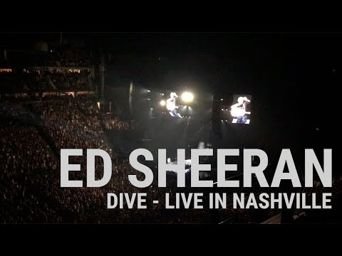 Ed Sheeran - Dive (and a lot of love for Nashville) Live in Nashville
