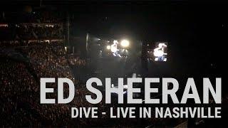 Video Ed Sheeran - Dive (and a lot of love for Nashville) Live in Nashville download MP3, 3GP, MP4, WEBM, AVI, FLV Maret 2018