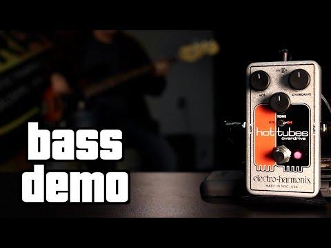 Electro-Harmonix Hot Tubes Bass Demo
