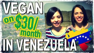 Vegan in Venezuela On $30 A Month!