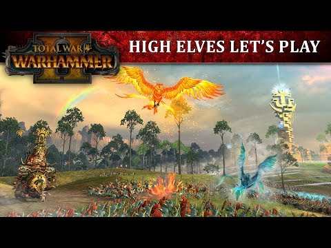 Total War: WARHAMMER 2 - High Elves Let's Play