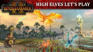 Total War: WARHAMMER 2 - High Elves Let's Play