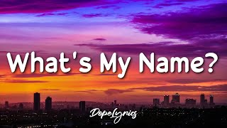 What's My Name? - Rihanna ft. Drake (Lyrics) 🎵