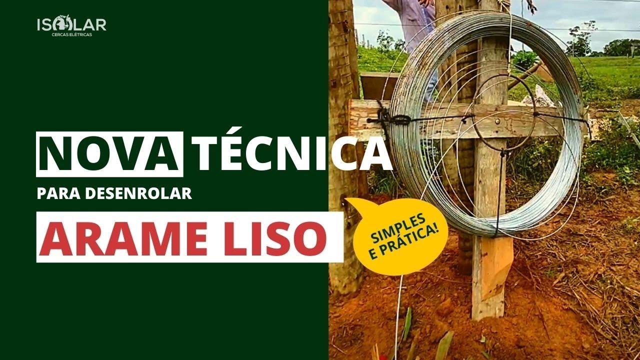 NOVA técnica para desenrolar ARAME LISO na instalação da CERCA ELÉTRICA RURAL