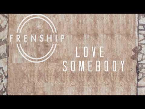 Frenship - Love Somebody [Lyrics]