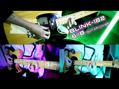 ♫ 6/8 - Blink 182 (Full Guitar Cover)