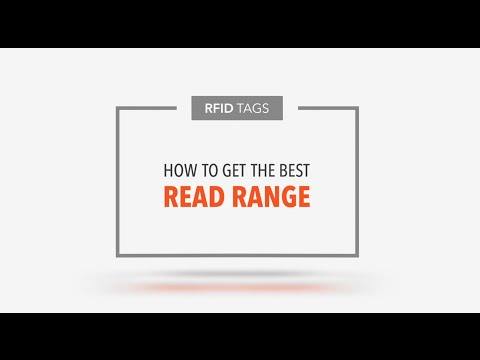 RFID Tags: How To Get The Best Read Range